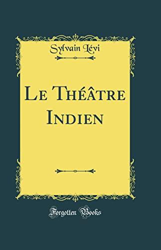9780331881929: Le Théâtre Indien (Classic Reprint) (French Edition)
