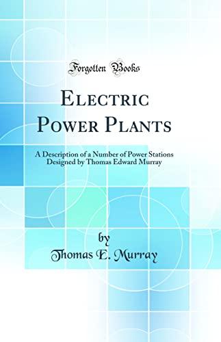 Electric Power Plants A Description of a: Murray, Thomas E.