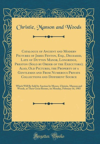 Catalogue of Ancient and Modern Pictures of: Christie Manson and
