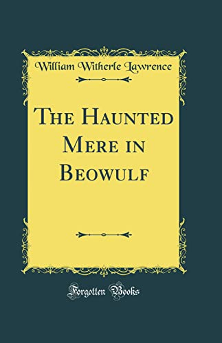 9780331905144: The Haunted Mere in Beowulf (Classic Reprint)
