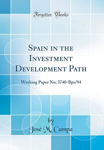 9780331913422: Spain in the Investment Development Path: Working Paper No; 3740-Bps/94 (Classic Reprint)