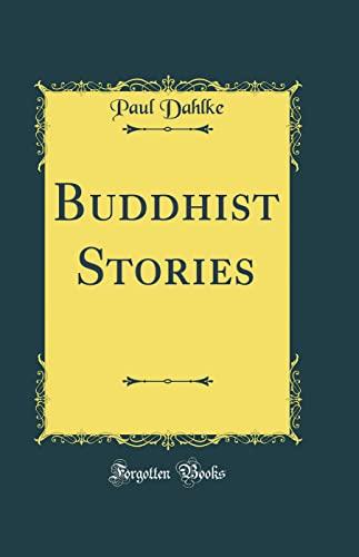 9780331916591: Buddhist Stories (Classic Reprint)