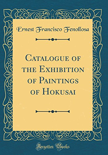 Catalogue of the Exhibition of Paintings of: Ernest Francisco Fenollosa
