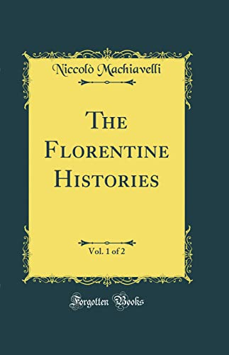 9780331937053: The Florentine Histories, Vol. 1 of 2 (Classic Reprint)