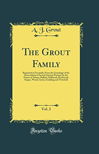 The Grout Family, Vol. 2: Reprinted in: A. J. Grout