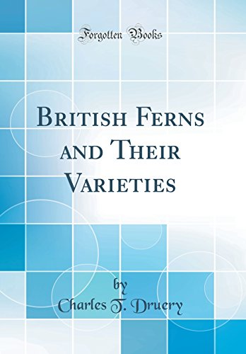 9780331945478: British Ferns and Their Varieties (Classic Reprint)