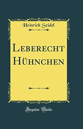 Leberecht Hühnchen (Classic Reprint): Seidel, Heinrich