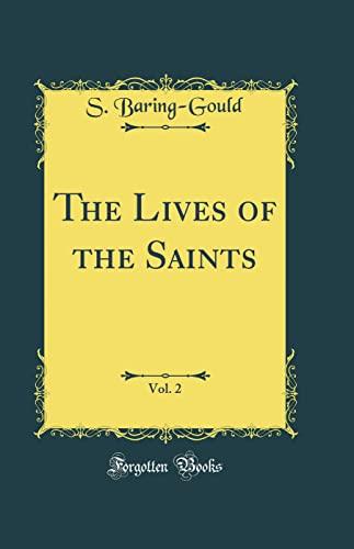 9780331954524: The Lives of the Saints, Vol. 2 (Classic Reprint)