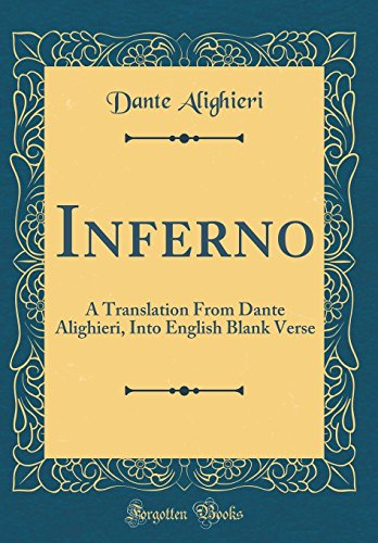 9780331963533: Inferno: A Translation From Dante Alighieri, Into English Blank Verse (Classic Reprint)