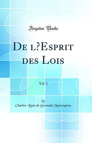 9780331966602: de l'Esprit Des Lois, Vol. 1 (Classic Reprint)