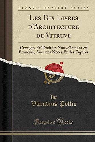 Les Dix Livres d Architecture de Vitruve: Vitruvius Pollio