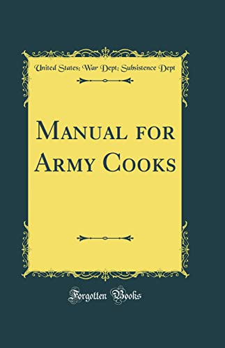 9780332071008: Manual for Army Cooks (Classic Reprint)