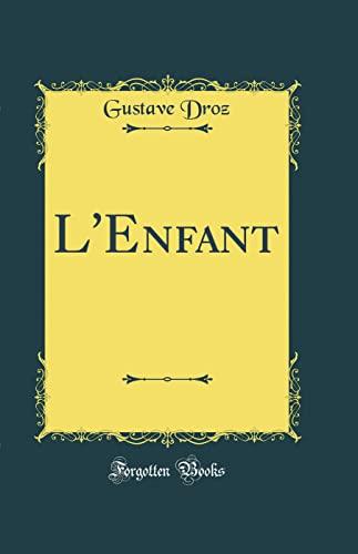 L Enfant (Classic Reprint) (Hardback): Gustave Droz
