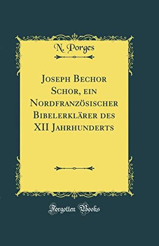 Joseph Bechor Schor, Ein Nordfranzosischer Bibelerklarer Des: N Porges