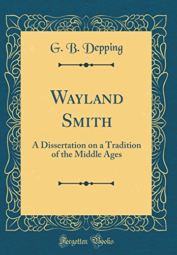 Wayland Smith: A Dissertation on a Tradition: Depping, G. B.