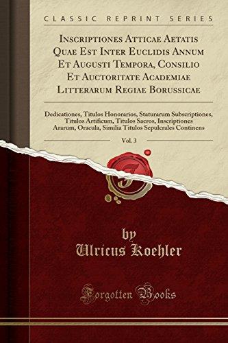 Inscriptiones Atticae Aetatis Quae Est Inter Euclidis: Ulricus Koehler