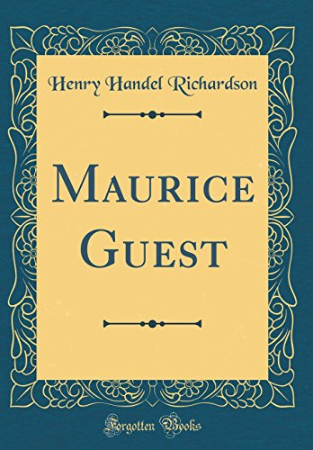 9780332415093: Maurice Guest (Classic Reprint)