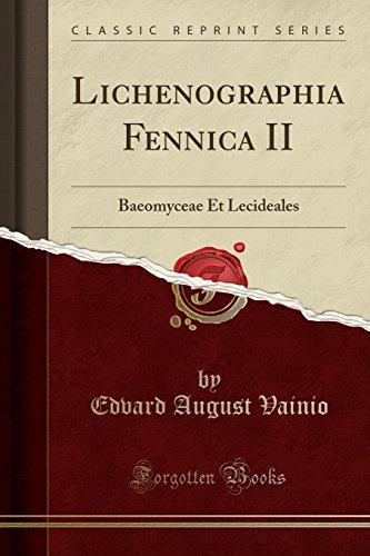 Lichenographia Fennica II: Baeomyceae Et Lecideales (Classic: Edvard August Vainio