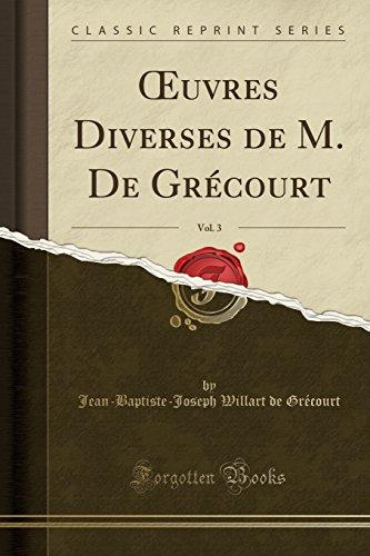Oeuvres Diverses de M. de Grecourt, Vol.: Jean-Baptiste-Joseph Willart Grécourt