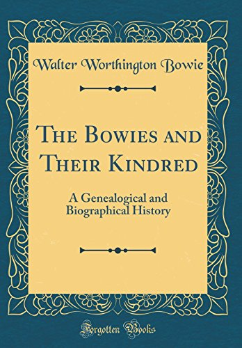 9780332538518: The Bowies and Their Kindred: A Genealogical and Biographical History (Classic Reprint)