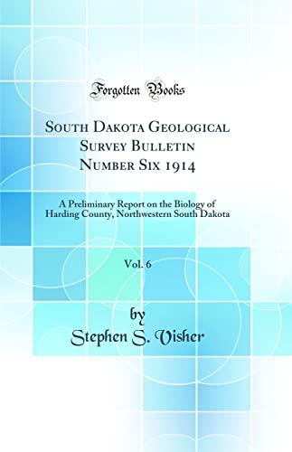 South Dakota Geological Survey Bulletin Number Six: Stephen S Visher