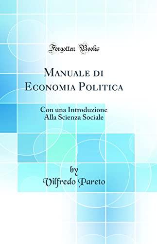 9780332635880: Manuale di Economia Politica: Con una Introduzione Alla Scienza Sociale (Classic Reprint) (Italian Edition)