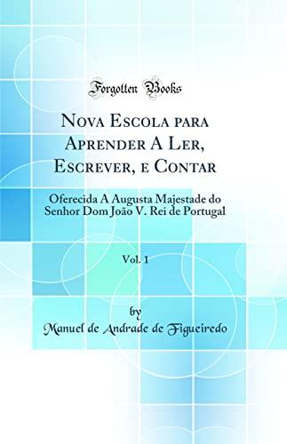 Nova Escola Para Aprender a Ler, Escrever,: Manuel de Andrade