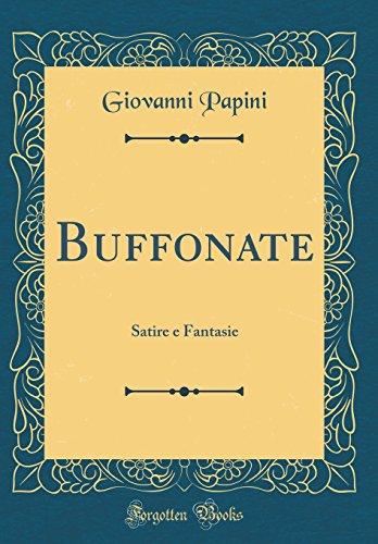 9780332794907: Buffonate: Satire e Fantasie (Classic Reprint) (Italian Edition)