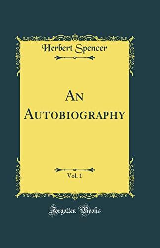 9780332820439: An Autobiography, Vol. 1 (Classic Reprint)
