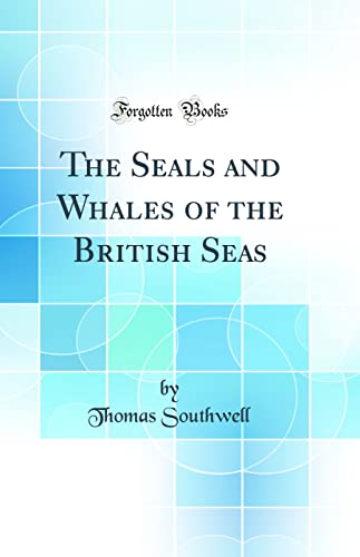 9780332978178: The Seals and Whales of the British Seas (Classic Reprint)