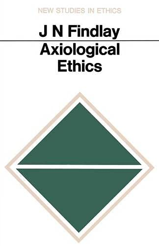 9780333002698: Axiological Ethics (New Studies in Ethics)