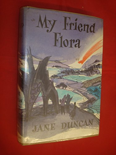 My friend Flora: DUNCAN, Jane