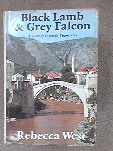 9780333004180: Black Lamb and Grey Falcon: A Journey Through Yugoslavia