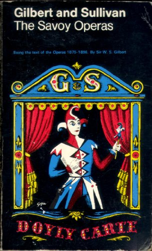 Savoy Operas: Being the text of the: Sir W. S.