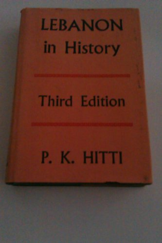 Lebanon in History: From the Earliest Times: Philip K. Hitti