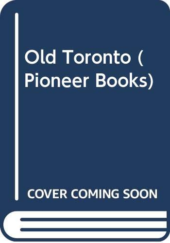 Old Toronto: A Selection from John Ross: E.C. Kyte