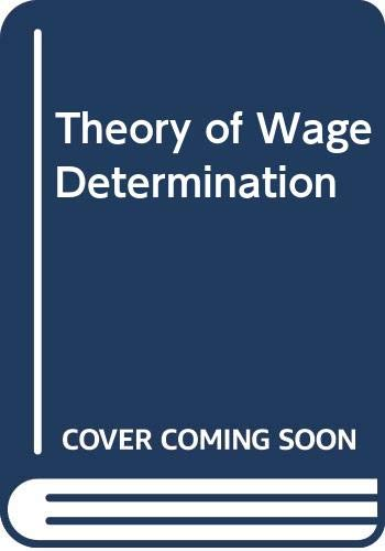 Theory of Wage Determination: Dunlop, John T.