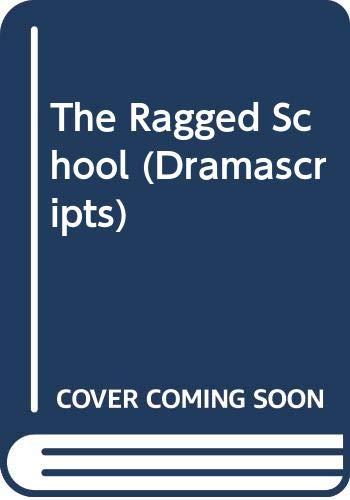 9780333024997: The Ragged School (Dramascripts)