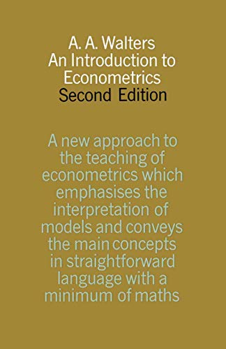 Introduction to Econometrics: Walters, A.A.