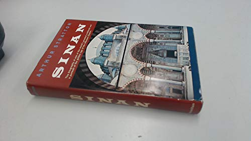 9780333029015: Sinan: The Biography of One of the World's Greatest Architects and a Portrait of the Golden Age of the Ottoman Empire