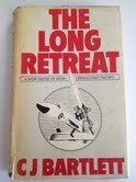 Long Retreat: A Short History of British Defence Policy, 1945-70: Bartlett, C.J.