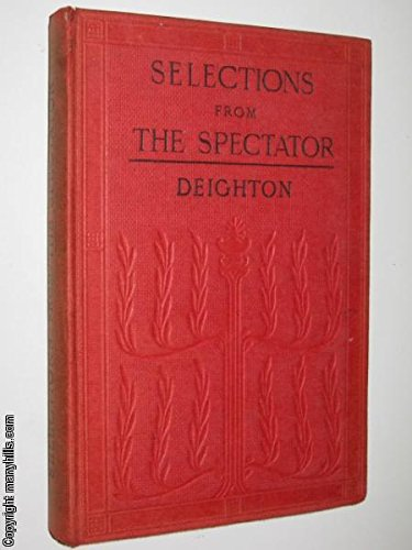 """Selections from the """" Spectator """" (English: Addison, Joseph, Steele,"""