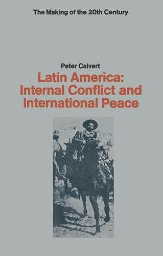 Latin America (Making of the Twentieth Century): Calvert, Peter