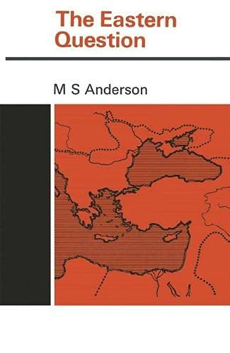 9780333037812: The Eastern Question, 1774-1923