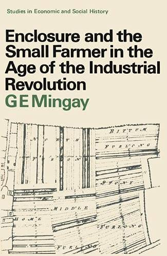 9780333039090: Enclosure and the Small Farmer in the Age of the Industrial Revolution (Study in Economic History)