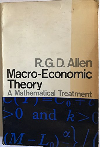 Macro-Economic Theory, a Mathematical Treatment: Allen, R.G.D.