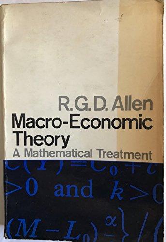 Macroeconomic Theory: A Mathematical Treatment: R.G.D. Allen