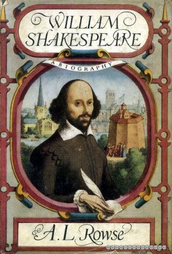William Shakespeare: A Biography by A. L. Rowse: Harper & Row ...