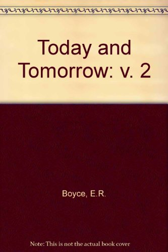 Today and Tomorrow: v. 2 (0333057597) by Boyce, E.R.