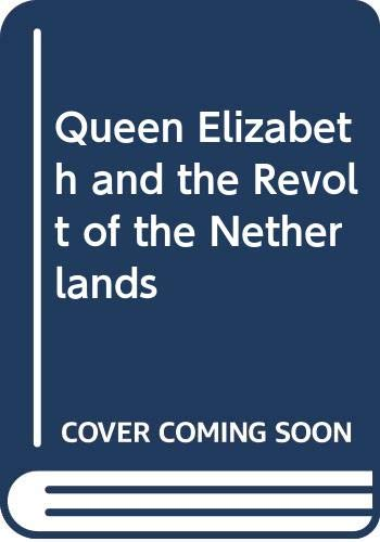 9780333060377: Queen Elizabeth and the Revolt of the Netherlands